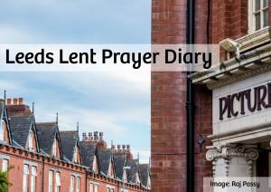 Leeds Lent Prayer Diary 6