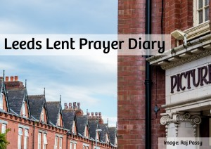 Leeds Lent Prayer Diary 6