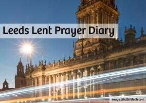 Leeds Lent Prayer Diary 14