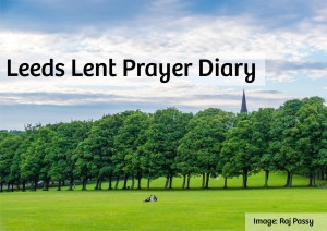 Leeds Lent Prayer Diary 8