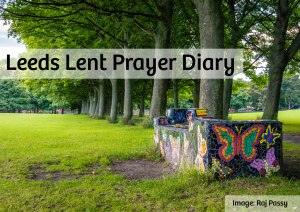 Leeds Lent Prayer Diary 9
