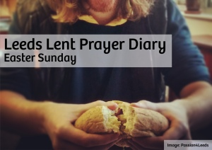 Leeds Lent Prayer Diary - Easter Sunday