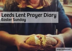 Leeds Lent Prayer Diary - Easter Sunday